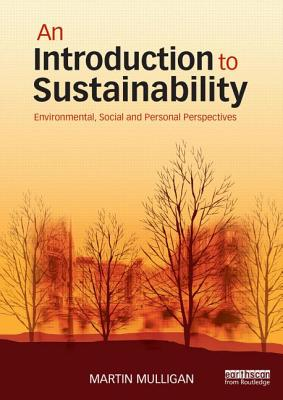 An Introduction to Sustainability: Environmental, Social and Personal Perspectives Cover Image
