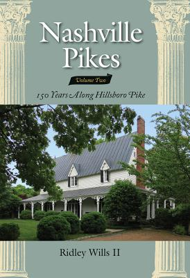 Nashville Pikes, Volume 2: 150 Years Along the Hillsboro Pike Cover Image
