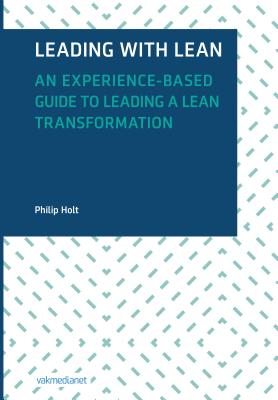 Leading with Lean: An Experience-Based Guide to Leading a Lean Transformation Cover Image