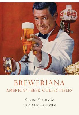 Breweriana: American Beer Collectibles Cover Image