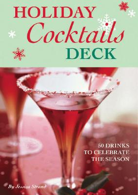 Holiday Cocktails Deck: 50 Drinks to Celebrate the Season Cover Image