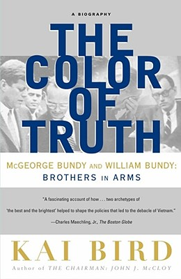 The Color of Truth: McGeorge Bundy and William Bundy: Brothers in Arms Cover Image