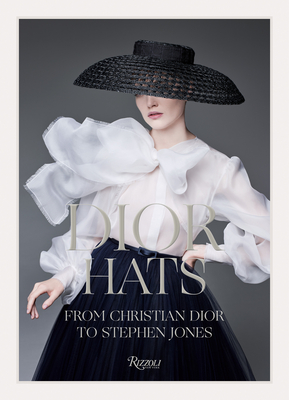 Dior Hats: From Christian Dior to Stephen Jones Cover Image