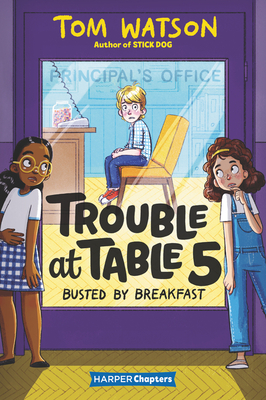 Trouble at Table 5 #2: Busted by Breakfast (HarperChapters) Cover Image