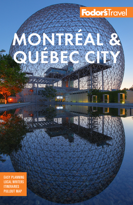 Fodor's Montreal & Quebec City (Full-Color Travel Guide) Cover Image