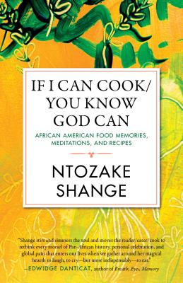 If I Can Cook/You Know God Can: African American Food Memories, Meditations, and Recipes (Celebrating Black Women Writers #2) Cover Image