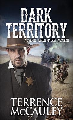 Dark Territory (A Sheriff Aaron Mackey Western #2) Cover Image