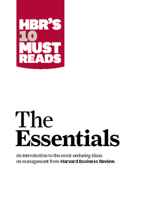 HBR's 10 Must Reads: The EssentialsHarvard Business Review, Harvard Business Press