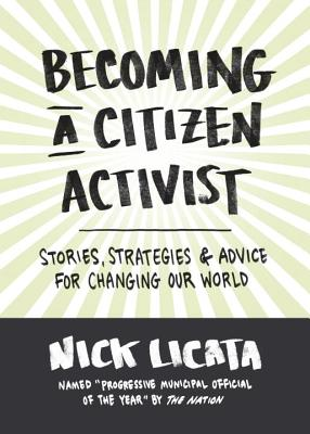 Becoming a Citizen Activist: Stories, Strategies & Advice for Changing Our World Cover Image