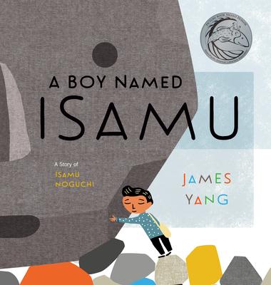 A Boy Named Isamu: A Story of Isamu Noguchi Cover Image