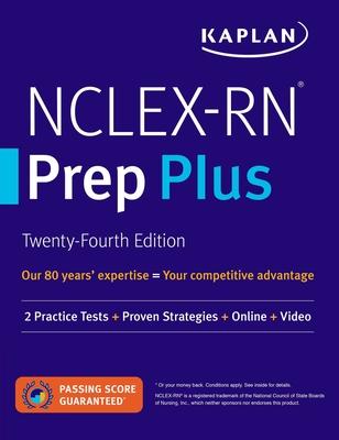 NCLEX-RN Prep Plus: 2 Practice Tests + Proven Strategies + Online + Video (Kaplan Test Prep) Cover Image