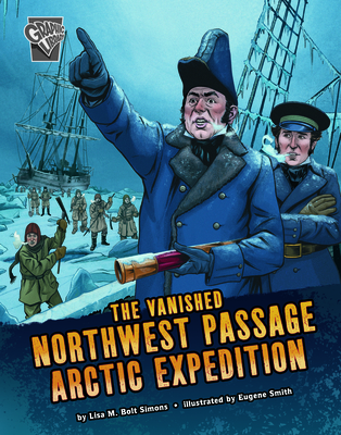 The Vanished Northwest Passage Arctic Expedition Cover Image