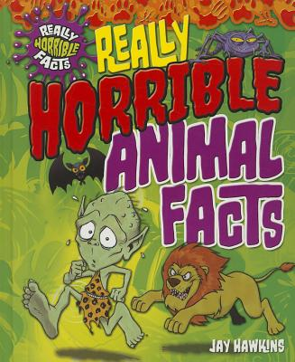 Really Horrible Animal Facts (Really Horrible Facts) Cover Image