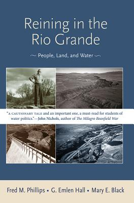 Reining in the Rio Grande: People, Land, and Water Cover Image