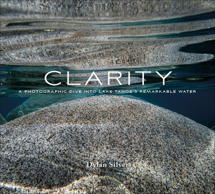 Clarity: A Photographic Dive Into Lake Tahoe's Remarkable Water Cover Image