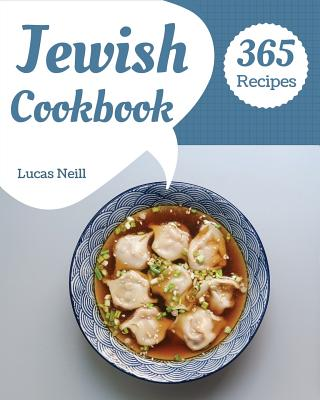 Jewish Cookbook 365: Take a Tasty Tour of Jewish with 365 Best Jewish Recipes! [book 1] Cover Image