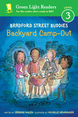 Bradford Street Buddies: Backyard Camp-Out (Green Light Readers Level 3) Cover Image