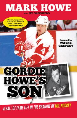 Gordie Howe's Son: A Hall of Fame Life in the Shadow of Mr. Hockey Cover Image