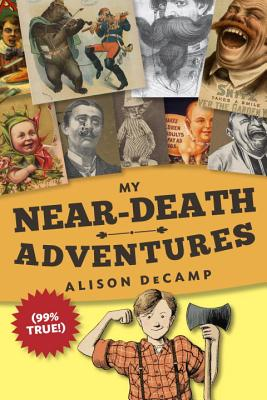 My Near-Death Adventures (99% True!) Cover