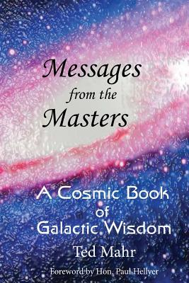 Messages from the Masters: A Cosmic Book of Galactic Wisdom Cover Image