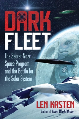 Dark Fleet: The Secret Nazi Space Program and the Battle for the Solar System Cover Image