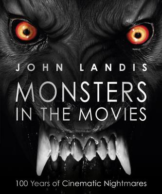 Monsters in the Movies: 100 Years of Cinematic Nightmares Cover Image