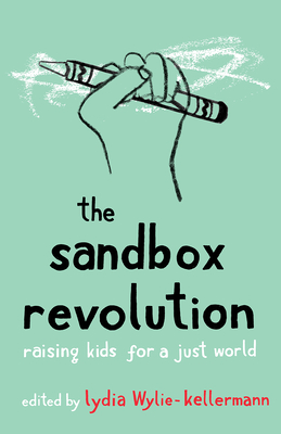The Sandbox Revolution: Raising Kids for a Just World Cover Image