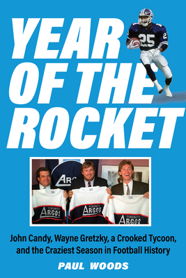 Year of the Rocket: John Candy, Wayne Gretzky, a Crooked Tycoon, and the Craziest Season in Football History Cover Image