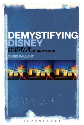 Demystifying Disney: A History of Disney Feature Animation Cover Image