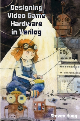 Designing Video Game Hardware in Verilog Cover Image