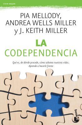 Codependencia / Facing Codependency: Que Es, Donde Procede, Como Sabotea Nuestras Vidas. Aprende a Hacerle Frente. / What It Is, Where It Comes From, Cover Image