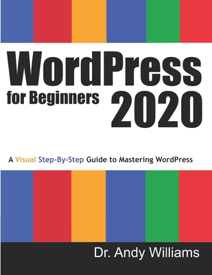 WordPress for Beginners 2020: A Visual Step-by-Step Guide to Mastering WordPress (Webmaster #2) Cover Image