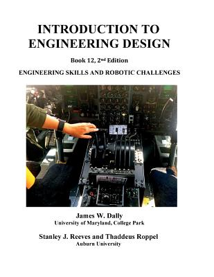 Introduction to Engineering Design: Book 12, 2nd edition: Engineering Skills and Robotic Challenges Cover Image