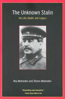 The Unknown Stalin: His Life, Death, and Legacy Cover Image