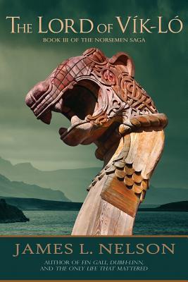 The Lord of Vik-lo: A Novel of Viking Age Ireland (Norsemen Saga #3) Cover Image