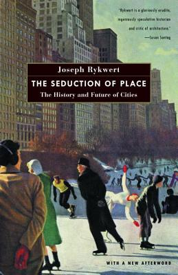 The Seduction of Place: The History and Future of Cities Cover Image
