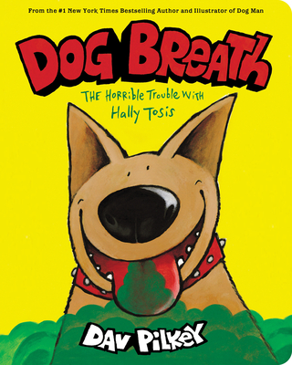 Dog Breath: A Board Book: The Horrible Trouble with Hally Tosis Cover Image