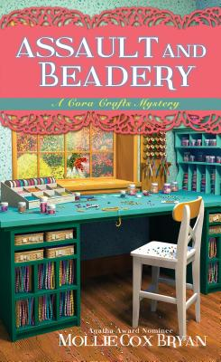 Assault and Beadery (A Cora Crafts Mystery #4) Cover Image
