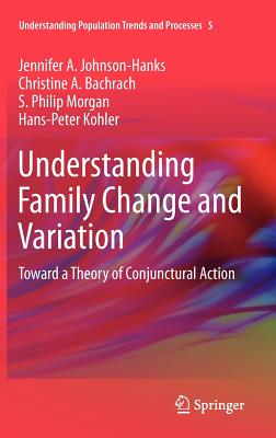 Understanding Family Change and Variation: Toward a Theory of Conjunctural Action (Understanding Population Trends and Processes #5) Cover Image