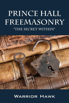 Prince Hall Freemasonry: The Secret Within Cover Image