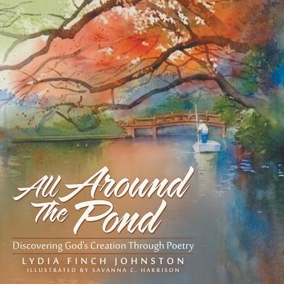 All Around the Pond: Discovering God's Creation Through Poetry Cover Image