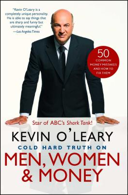 Cold Hard Truth On Men, Women, and Money: 50 Common Money Mistakes and How to Fix Them Cover Image