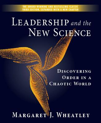 Leadership and the New Science: Discovering Order in a Chaotic World Cover Image