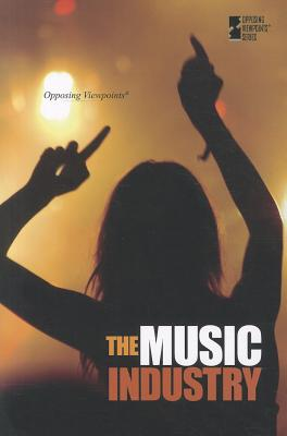 The Music Industry (Opposing Viewpoints) Cover Image