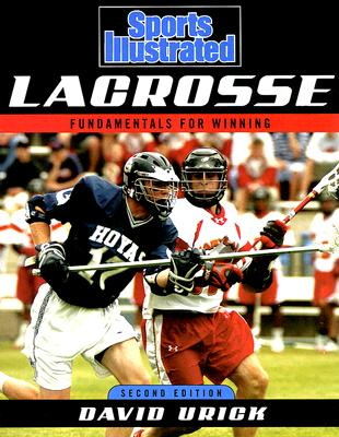 Sports Illustrated Lacrosse: Fundamentals for Winning Cover Image