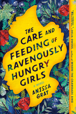 The Care and Feeding of Ravenously Hungry Girls Cover Image