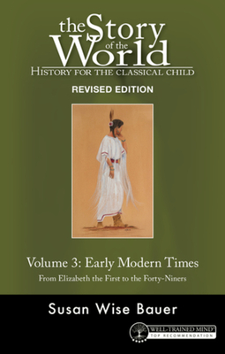 Story of the World, Vol. 3 Revised Edition: History for the Classical Child: Early Modern Times Cover Image