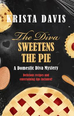 Cover for The Diva Sweetens the Pie (Domestic Diva Mystery #12)