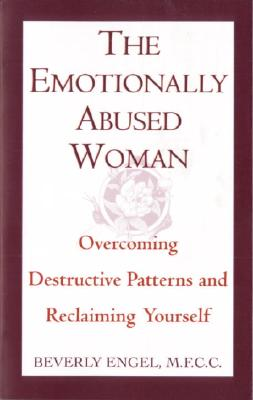 The Emotionally Abused Woman: Overcoming Destructive Patterns and Reclaiming Yourself Cover Image