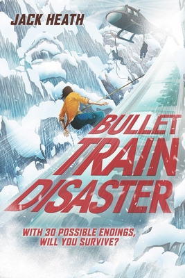Bullet Train Disaster (Pick Your Fate 1), Volume 1 Cover Image